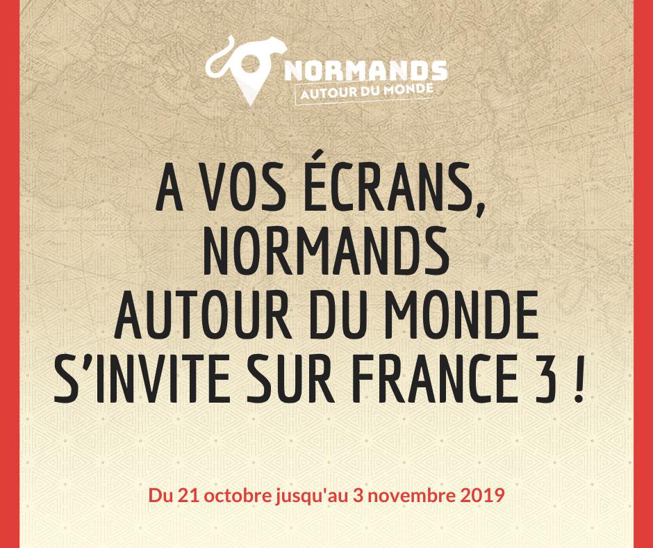 Série Normands Autour du Monde sur France 3 Normandie