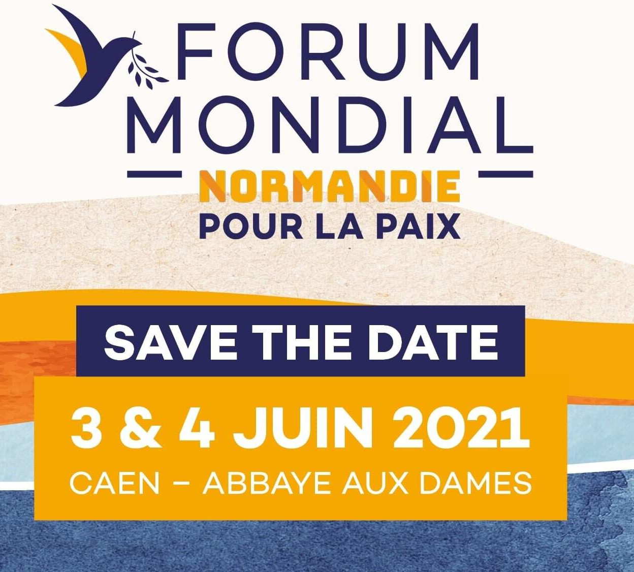 Forum mondial Normandie pour la Paix : les 3 et 4 juin à Caen