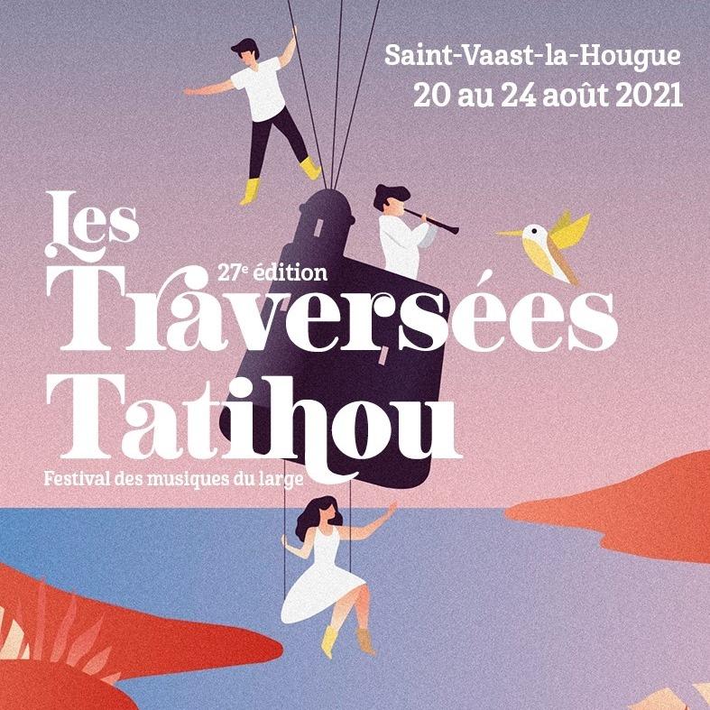 Les traversées Tatihou, un festival du 20 au 24 août 2021 !