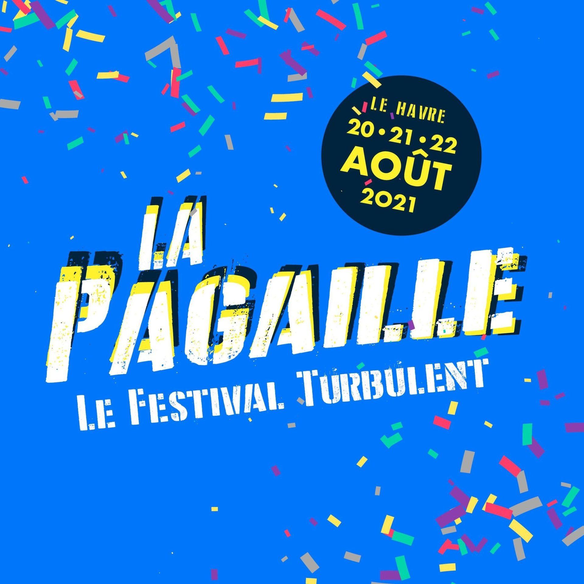 Festival La Pagaille le 20, 21 et 22 août ! (Le Havre)
